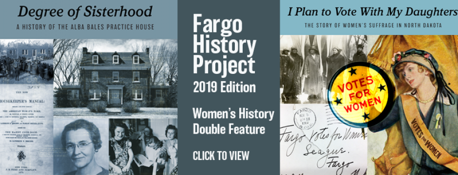 2019 Fargo History Project Final Project, two films on women's history